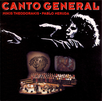 CD-Cover Canto General - Mikis Theodorakis - Livieaufnahme 1980 im Palast der Republik Ostberlin